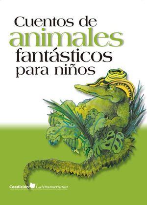 CUENTOS DE ANIMALES FANTASTICOS PARA NIÑOS