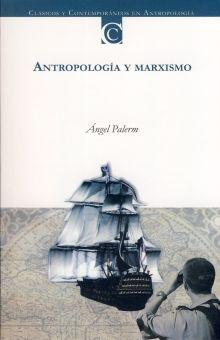 ANTROPOLOGIA Y MARXISMO / 3 ED.
