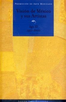 VISION DE MEXICO Y SUS ARTISTAS / TOMO II SIGLO XX 1951-2000 / PD.