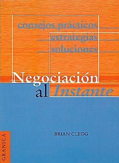 NEGOCIACION AL INSTANTE. CONSEJOS PRACTICOS ESTRATEGIAS SOLUCIONES