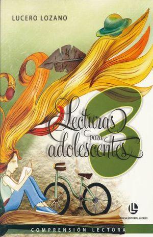LECTURAS PARA ADOLESCENTES 3 COMPRENSION LECTORA. SECUNDARIA / 2 ED.