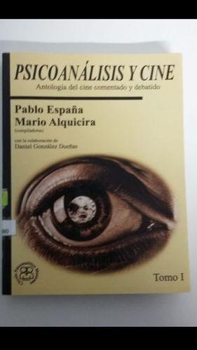 PSICOANALISIS Y CINE. ANTOLOGIA DEL CINE COMENTADO Y DEBATIDO / TOMO 1