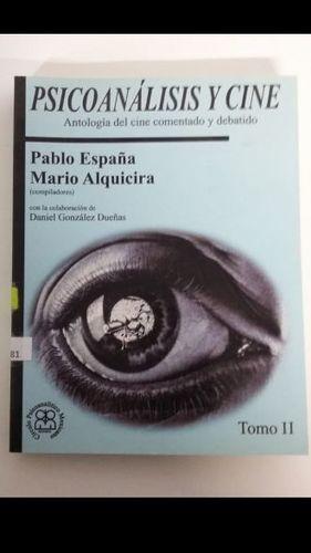 PSICOANALISIS Y CINE. ANTOLOGIA DEL CINE COMENTADO Y DEBATIDO / TOMO 2