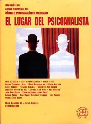 LUGAR DEL PSICOANALISTA, EL. MEMORIAS DEL OCTAVO SIMPOSIUM DEL CIRCULO PSICOANALITICO MEXICANO (INCLUYE DVD CON VIDEOCONFERENCIA DEL DR JUAN DAVID NASIO DESDE PARIS)