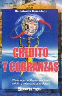 CREDITO Y COBRANZA. COMO LOGRAR UTILIDADES MEDIANTE CREDITO Y COBRANZAS ESTRATEGICAS