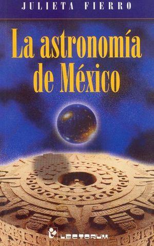 ASTRONOMIA DE MEXICO, LA