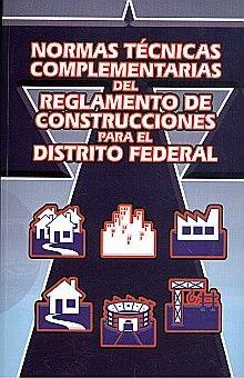 NORMAS TECNICAS COMPLEMENTARIAS DEL REGLAMENTO DE CONSTRUCCIONES PARA EL DISTRITO FEDERAL
