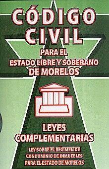 CODIGO CIVIL Y LEYES COMPLEMENTARIAS DEL ESTADO DE MORELOS
