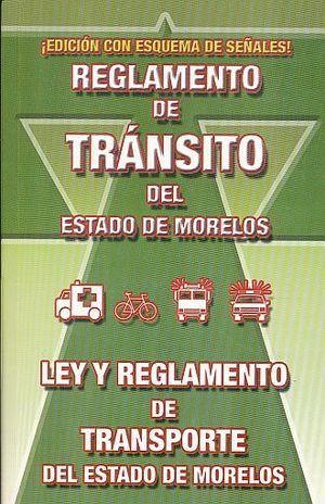 REGLAMENTO DE TRANSITO DEL ESTADO DE MORELOS/ REGLAMENTO DE TRANSITO PARA LOS MUNICIPIOS DE CUERNAVACA Y CUAUTLA