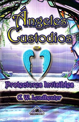 ANGELES CUSTODIOS. PROTECTORES INVISIBLES