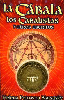 CABALA, LA. LOS CABALISTAS Y OTROS ESCRITOS