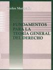FUNDAMENTOS PARA LA TEORIA GENERAL DEL DERECHO