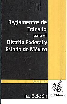 REGLAMENTOS DE TRANSITO PARA EL DISTRITO FEDERAL Y DEL ESTADO DE MEXICO