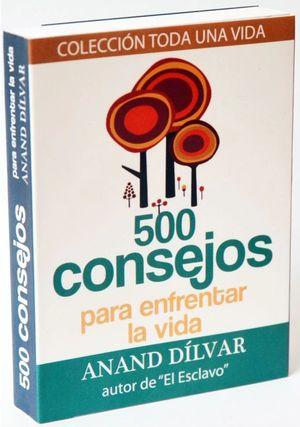 500 CONSEJOS PARA ENFRENTAR LA VIDA