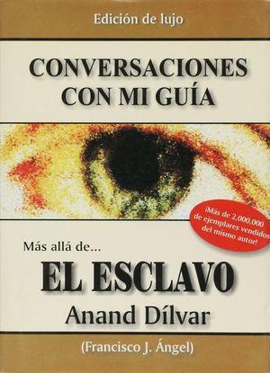 CONVERSACIONES CON MI GUIA. MAS ALLA DE EL ESCLAVO / PD.