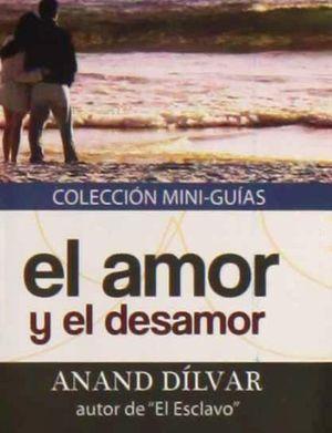 MINI GUIA SOBRE EL AMOR Y EL DESAMOR