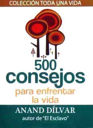 MINI 500 CONSEJOS PARA ENFRENTAR LA VIDA / 2 ED.