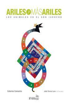 ARILES Y MAS ARILES. LOS ANIMALES EN EL SON JAROCHO / PD. / INCLUYE CD