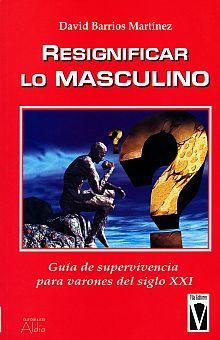 RESIGNIFICAR LO MASCULINO