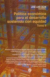 POLITICA ECONOMICA PARA EL DESARROLLO SOSTENIDO CON EQUIDAD / TOMO II