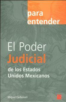 PARA ENTENDER EL PODER JUDICIAL DE LOS ESTADOS UNIDOS MEXICANOS