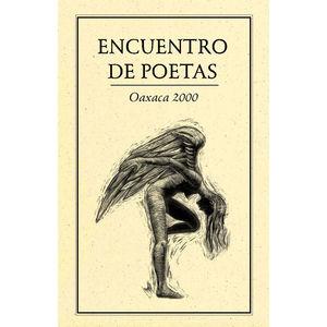 ENCUENTRO DE POETAS OAXACA 2000 (ANTOLOGIA)