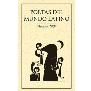 Poetas del Mundo Latino Morelia 2002