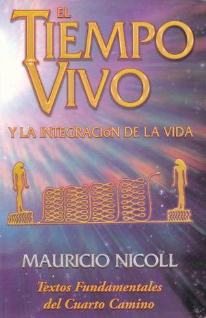 TIEMPO VIVO, EL. Y LA INTEGRACION DE LA VIDA