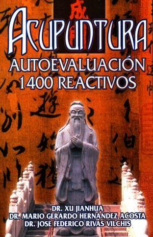ACUPUNTURA. AUTOEVALUACION 1400 REACTIVOS