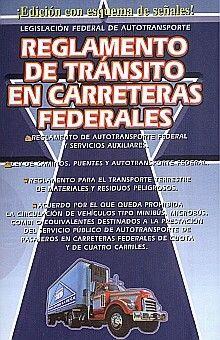 REGLAMENTO DE TRANSITO EN CARRETERAS Y PUENTES DE JURISDICCION FEDERAL. REGLAMENTO DE AUTOTRANSPORTES FEDERAL Y SERVICIOS AUXILIARES
