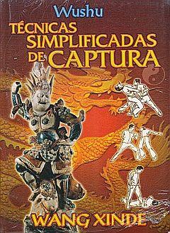 TECNICAS SIMPLIFICADAS DE CAPTURA. WUSHU