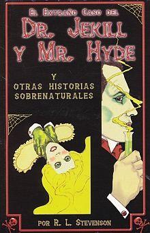 EXTRAÑO CASO DEL DR JEKILL Y MR HYDE Y OTRAS HISTORIAS SOBRENATURALES, EL