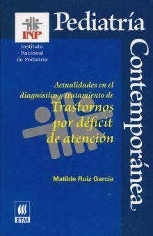 ACTUALIDADES EN EL DIAGNOSTICO Y TRATAMIENTO DE TRASTORNOS POR DEFICIT DE ATENCION / PD.