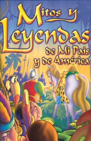 MITOS Y LEYENDAS DE MI PAIS Y DE AMERICA / PD.