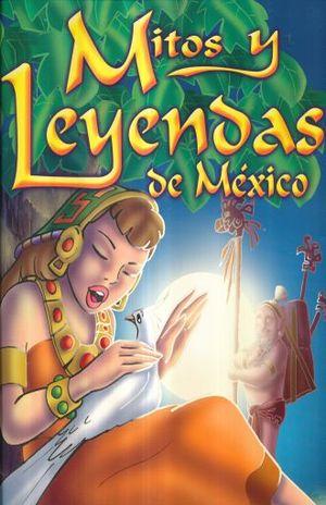 MITOS Y LEYENDAS DE MEXICO / PD.