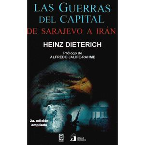 GUERRAS DEL CAPITAL, LAS. DE SARAJEVO A IRAN / 2 ED.