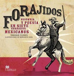 FORAJIDOS. HISTORIA Y POESIA EN SIETE CORRIDOS MEXICANOS