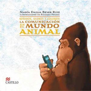 SONIDOS OLORES Y COLORES LA COMUNICACION EN EL MUNDO ANIMAL