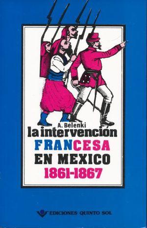 INTERVENCION FRANCESA EN MEXICO 1861-1867, LA