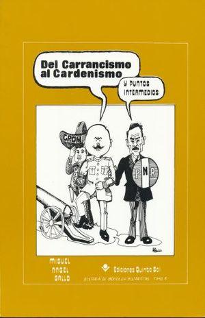 DEL CARRANCISMO AL CARDENISMO. HISTORIA DE MEXICO EN HISTORIETAS / TOMO 5