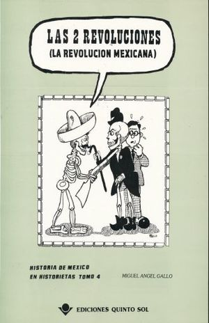 DOS REVOLUCIONES, LAS. HISTORIETAS DE MEXICO EN HISTORIETAS / TOMO 4