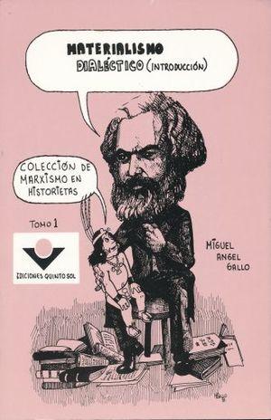 MATERIALISMO DIALECTICO. COLECCION DE MARXISMO EN HISTORIETAS / TOMO 1