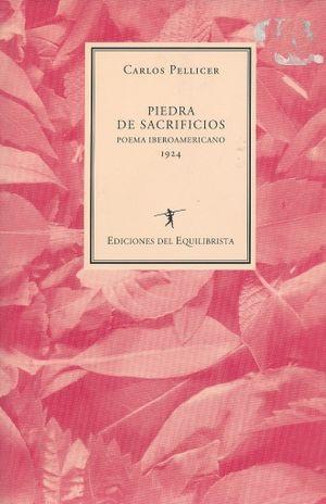 PIEDRA DE SACRIFICIOS. POEMA IBEROAMERICANO 1924