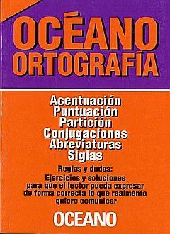 OCEANO ORTOGRAFIA. ACENTUACION / PUNTUACION / PARTICION/ CONJUGACIONES / ABREVIATURAS / SIGLAS