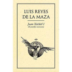 JUAN XOCHITL 1. EL PONTIFICE MEXICANO