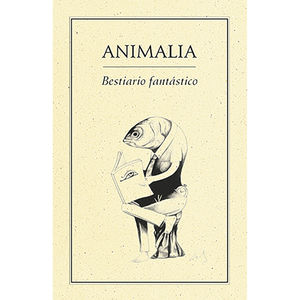 ANIMALIA BESTIARIO FANTASTICO