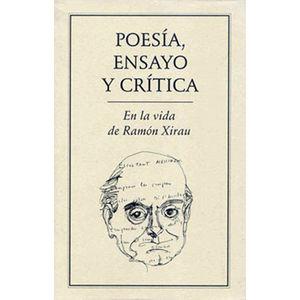 Poesía, ensayo y crítica. En la vida de Ramón Xirau