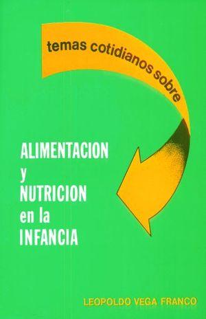 TEMAS COTIDIANOS SOBRE ALIMENTACION Y NUTRICION EN LA INFANCIA