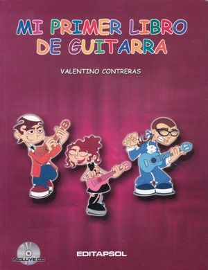 MI PRIMER LIBRO DE GUITARRA (INCLUYE CD)
