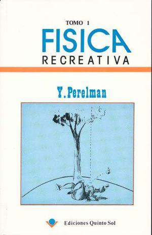 FISICA RECREATIVA / TOMO 1